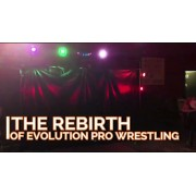 "Evolution Pro Wrestling June 16, 2017  ""Rebirth of Evolution"" - Jeffersonville, IN (Download)"