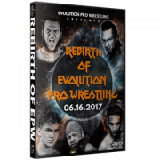 "Evolution Pro Wrestling DVD June 16, 2017  ""Rebirth of Evolution"" - Jeffersonville, IN"