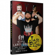 "Black Label Pro DVD March 10, 2018 ""Jar Of Flies"" - Crown Point, IN"