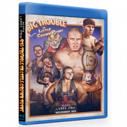 "Black Label Pro Blu-rayDVD November 3, 2018 ""Big Trouble in Little Crown Point"" - Crown Point, IN"