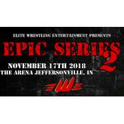 "EWE November 17, 2018 ""Epic Series 2"" - Jeffersonville, IN (Download)"