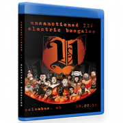 "Unsanctioned Pro Blu-ray/DVD October 20, 2018 ""Unsanctioned 2: Electric Boogaloo"" - Columbus, OH"