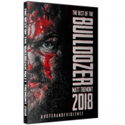 "Best Of Matt Tremont DVD ""The Bulldozer 2018: Veteran Of Violence"""