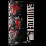 "Best Of Matt Tremont DVD ""The Bulldozer 2018: Veteran Of Violence"""