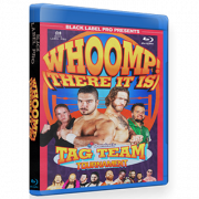 "Black Label Pro Blu-rayDVD March 9, 2019 ""Whoomp There It Is"" - Crown Point, IN"
