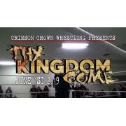 "CCW Blu-ray/DVD June 1, 2019 ""Thy Kingdom Come"" - San Fernando, CA"