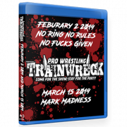 "Pro Wrestling Trainwreck Blu-ray/DVD February 2 & March 15, 2019 ""No Ring No Rules No Fucks Given & Mark Madness"" - Memphis, TN"