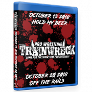 "Pro Wrestling Trainwreck Blu-ray/DVD October 13 & 20, 2018 ""Hold My Beer & Off The Rails"" - Memphis, TN"