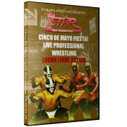 "Star Pro Wrestling DVD May 5, 2019 ""Cinco De Mayo Fiesta!"" - Warminster, PA"