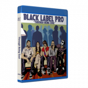 "Black Label Pro Blu-ray/DVD August 22, 2020 ""Through Being Cool"" - Crown Point, IN"