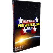 "National Pro Wrestling Day DVD February 2, 2013 ""Day & Evening Show"" - Philadelphia, PA"