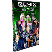 "Remix Pro Wrestling DVD April 27, 2013 ""Throwdown For The Pound VII"" - Marietta, OH"