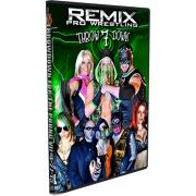 "Remix Pro Wrestling DVD April 27, 2013 ""Throwdown For The Pound VII"" - Marietta, OH"