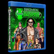 "Remix Pro Wrestling Blu-ray/DVD April 22, 2017 ""Throwdown for the Pound 15: Achievement Unlocked"" - Marietta, OH"