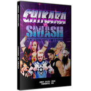 "Smash Wrestling DVD July 24, 2016 ""Chikara vs. Smash"" - Toronto, ON"
