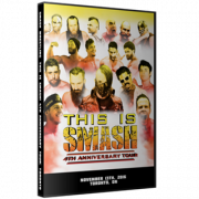 "Smash Wrestling DVD November 13, 2016 ""This is Smash 4th Anniversary Tour - London"" - Toronto, ON"